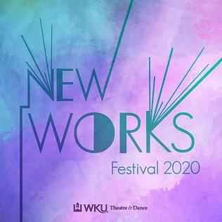Tickets   New Works Festival 2020   Western Kentucky University